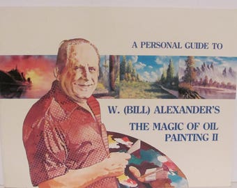 A Personal Guide To W. Alexander's The Magic of Oil Painting II