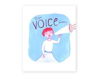 Let Your Voice Be Heard!, Fine Art Print, 8x10