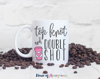 Top Knot and Double Shot | Custom Coffee Mug