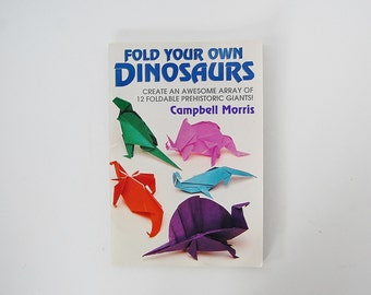 Dinosaur Origami Book, Fold Your Own Dinosaurs, Campbell Morris, Papercrafts for Kids