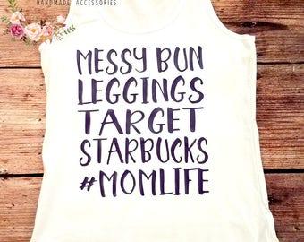 Messy Bun, Leggins, Target, Starbucks, #MOMLIFE Shirt - Mom Life Tank Top
