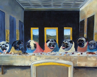 """Pug Art PRINT of an original painting,""""Last Supper Just Before Dinner"""",Dog Art,signed,9.5""""x16.75"""""""