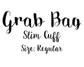 Grab Bag Item / Slim Cuff / Size: Regular