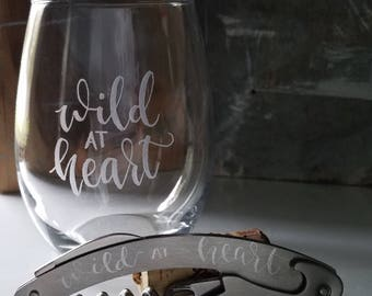 Wine Glass Gift Set, Wine Key, Wild at Heart, Engraved Wine Set, Mother's Day, Best Friend Gift, Housewarming, Corkscrew, Wine Glass Quote
