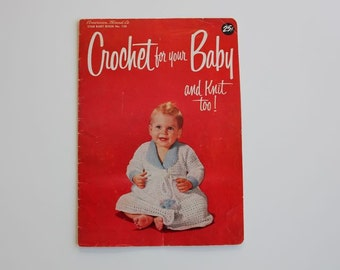 Vintage 1950's American Thread Co. Star Baby Book No. 130 Crochet for your Baby and Knit Too! Baby Sweater Blanket Hat #95 B