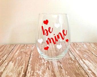 Be Mine Valentine's Day Stemless Wine Glass // Gifts // Handmade Wine Glass // Valentine // Anniversary Gift
