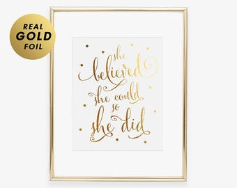 Gold Foil Art SHE BELIEVED She Could So She DID Gold Foil Print Nursery Decor Graduation Gold Foil Decor Baby Girl Room Poster Wall Art B5