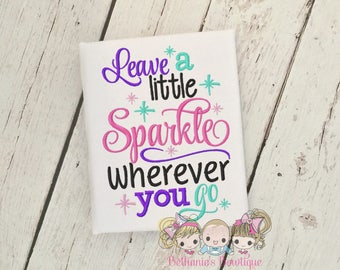 Leave a Little Sparkle Wherever you go- Embroidered shirt- girls shirt