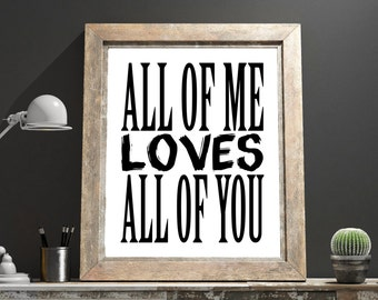 """Art Digital Print """"All of me loves all of you"""" Printable Typography Inspiration Quote Motivation Wall Art Printable Digital Download"""