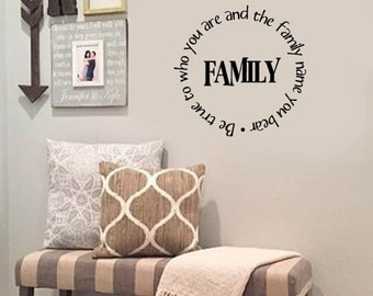 FAMILY Wall Quotes Decal - Be true to who you are and the FAMILY name you bear- Vinyl Wall Art - Wall sayings