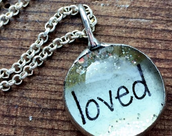 Loved Necklace, Inspirational Jewelry, What's Your Word Soldered Glass Bubble Charm Necklace, Soldered Glass Necklace, Gift for Mom, Grandma