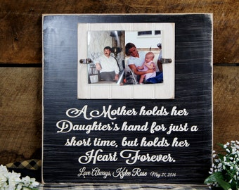 Brides Mom Picture frame A mother holds her Daughter's hand just a short time but holds her Heart Forever Personalized Wedding Photo frame