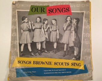 1950s Vinyl Record, OUR SONGS: Songs Brownie Scouts Sing, 1955; Vintage Brownie and Girl Scout Memorabilia