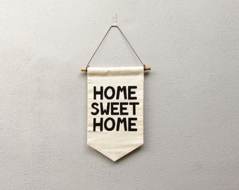 Home Sweet Home Silkscreen Printed Wall Banner, Wall Hanging, Wall Decor, Wall Art, Room Decor, Modern Home Decor, Positive Quote