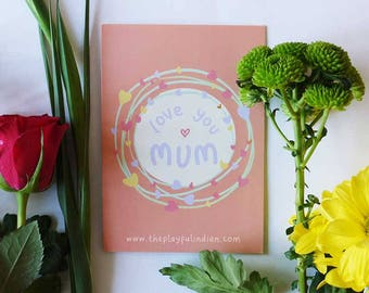 Love you Mum - Mother's Day Greeting Card