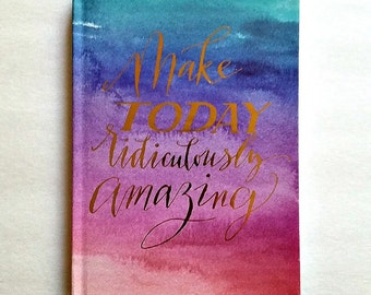 Hardcover - Planner Accessory - Inspirational Notebook - 5x7 Notebook - 80 lined pages - Blues - Pinks - Make Today Ridiculously Amazing