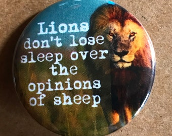 Lions don't lose Sleep Quote Pinback Button Lion Pin Motivation Magnet Self Acceptance Leadership Gift for Boss Feminist Keychain Badge