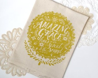 Amazing Grace How Sweet the Sound. Hymn Natural Cotton Flour Sack Tea Towel. Hymn Art. Hostess Housewarming gift. Gift for her. Kitchen art