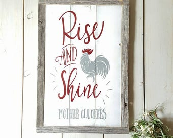 Farmhouse Kitchen Sign - Rise and Shine Mother Cluckers -  Chicken Decor - Reclaimed Wood Sign - Barn Wood Framed Sign - Farm Decor