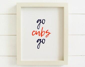 Printable Chicago Cubs Print, Go Cubs Go Print, Go Cubs Go poster, instant download, chicago print
