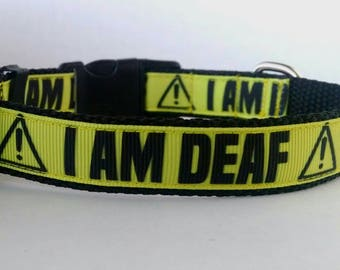 I AM DEAF Dog Collar - Adjustable Dog Collar - 3/4""