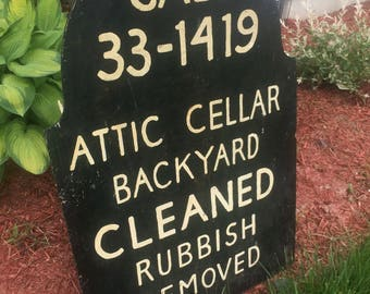 Antique Rubbish House Clean Outs Sign 1940's Attics Cellars