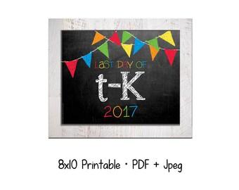 2017 Last day of School for Tranisitional-kindergarten (T-K).  DIY printable 8x10 photo prop for kids' last day of school, Instant Download.