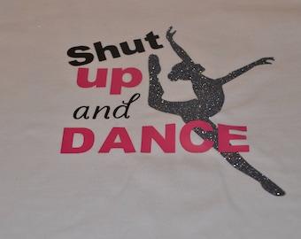 Love to dance. Shut up and Dance. Dancer T-shirt / Shirt