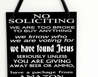 No Soliciting, Wood Sign, Amazon, Beer, Ammo, Girl Scout Cookies, We have found Jesus, Beer, ammo, Amazon, thin mints