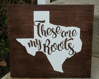 Texas, These are my roots, Texas roots, Texas pride, wood sign, home decor, wood sign