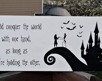 Nightmare Before Christmas, wood sign, I could conquer the world with one hand, as long as you're holding the other, home decor, love