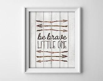 Printable nursery art - Be Brave Little One - Nursery wall art - Rustic Decor - Baby shower gift - Tribal - Neutral - SKU:4126
