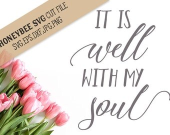 It is Well with my Soul svg eps dxf png jpg cut file for Silhouette and Cricut type cutting machines