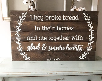 They broke bread in their homes | hand painted wood sign | pallet art | wood sign | custom wood sign | planked wood sign | vintage sign
