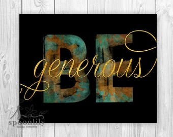 Be Generous Typography Print, Be Art Print, Be, Inspirational Quote, Black, Gold, Be Generous Quote, Inspirational Be You Print. Be Generous