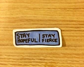 Stay hopeful, stay fierce sticker