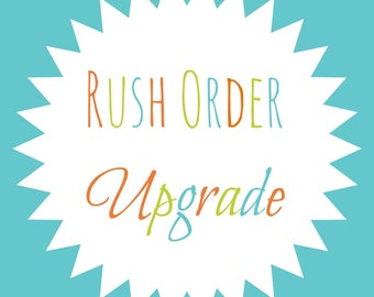 RUSH Upgrade - Send my order within 4 business days