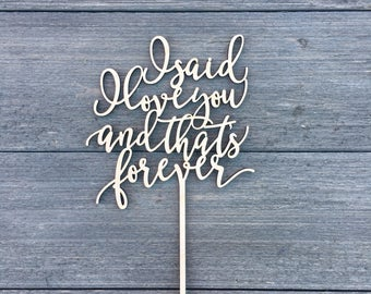 "I said I love you and thats forever Wedding Cake Topper 5.5"" inches wide, Anniversary Topper Unique Rustic Wooden Laser Cut Cake Topper"