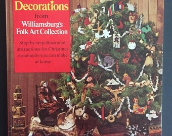1977 Christmas Decorations from Williamsburg's Folk Art Collection- Instructions and Illustrations to Make Ornaments at Home