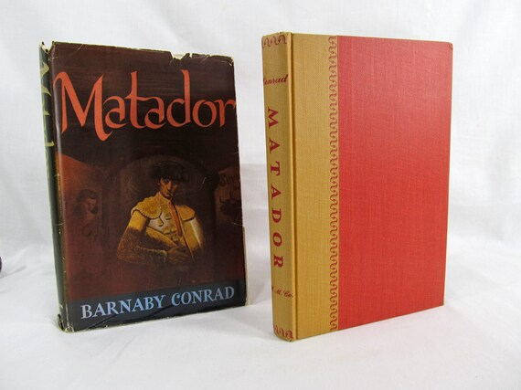 Matador by Conrad, Barnaby  Published by Houghton Mifflin 1952 Hardcover BCE Antique Book Bullfighting Fiction Novel