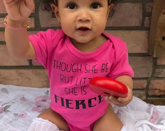 Though she be but little she is FIERCE onesie tshirt toddler kids girls shirts
