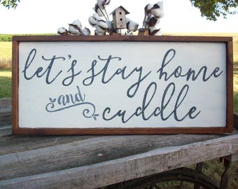Let's Stay Home and Cuddle Framed Wood Sign / Rustic Home Decor / 11' X 25""
