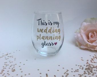 This Is My Wedding Planning Wine Glass, Engagement Gift, Gift for Her, Engagement Wine Glass, Bride to Be Gift, Wedding Planning Glass