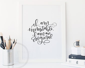 Hamilton quote - I am inimitable I am an original - Hand lettered art