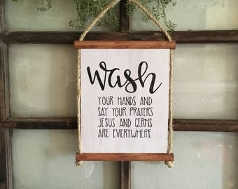 Wash Your Hands and Say Your Prayers • Wood Scroll • Bathroom • Humor • Faith • Rustic • Farmhouse • Gift