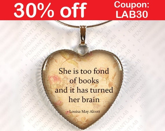 How To Make A Book Quote Pendant : Alcott quote heart pendant she is too fond of books and it