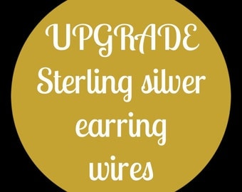 UPGRADE sterling silver earring wire