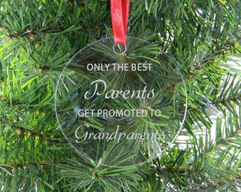 Only The Best Parents Get Promoted To Grandparents - Clear Acrylic Christmas Ornament - Father's Day, Mother's Day Gift For Parents