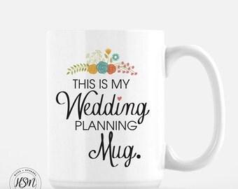 This is My Wedding Planning Mug, Valentine's Day Gift, 15 oz Coffee Mug,Mug Bride to be Mug, Wedding Quote Mug, Wedding party