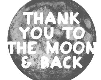 sarcastic/funny thank you card - thank you to the moon & back